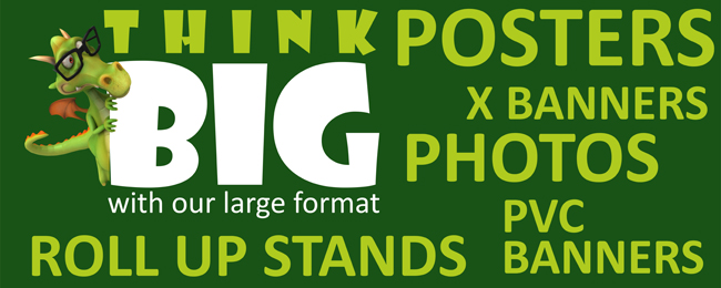 Think BIG -  Large format Printing